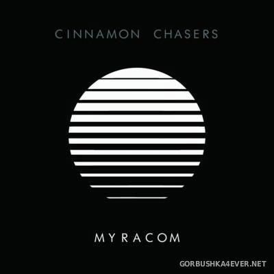 Cinnamon Chasers - Myracom [2015]