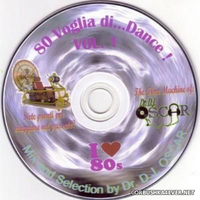 80 Voglia Di ... Dance! vol 1 [2015] by Dr DJ Oscar
