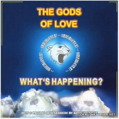 The Gods Of Love - Mix Session [2015] Mixed By Kohl's Uncle