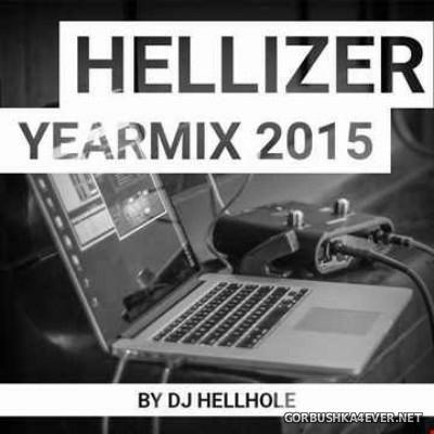 DJ Hellhole - Hellizer Yearmix 2015