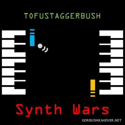 Tofustaggerbush - Synth Wars [2015]