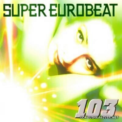 VA - Super Eurobeat Vol 103 [2000]