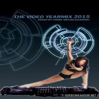DJ Amine Weldelhashemy - The Video Yearmix 2015
