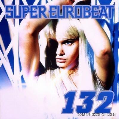 VA - Super Eurobeat Vol 132 [2002]