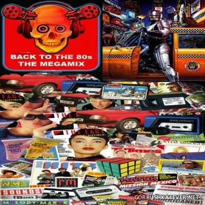 DJ Amine Weldelhashemy - Back To The 80s - The Megamix