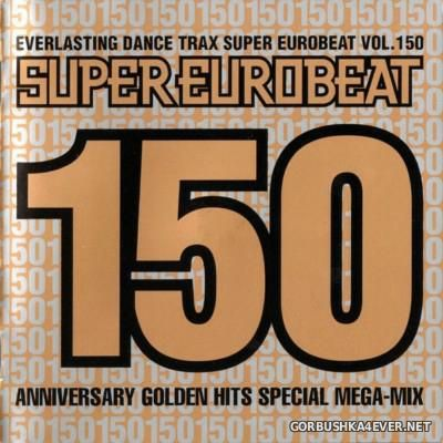 VA - Super Eurobeat Vol 150 [2004] 2xCD Anniversary Golden Hits Special Mega-Mix