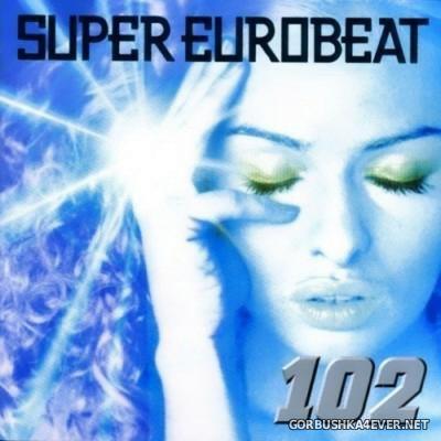 VA - Super Eurobeat Vol 102 [2000]