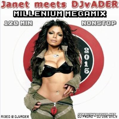 Janet meets DJvADER - Millenium Megamix [2015]