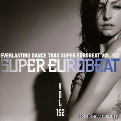 Super Eurobeat Vol 152 [2004]