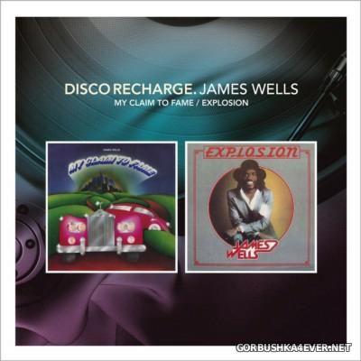 [Disco Recharge] James Wells - My Claim To Fame & Explosion [2014] / 2xCD