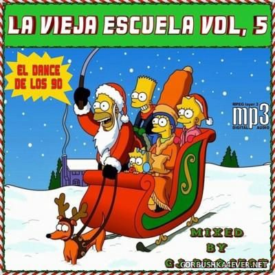 La Vieja Escuela El Dance De Los 90 vol 5 [2015] Mixed by CJ Project