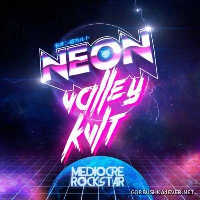 Neon Valley Kult - Mediocre Rockstar [2015]