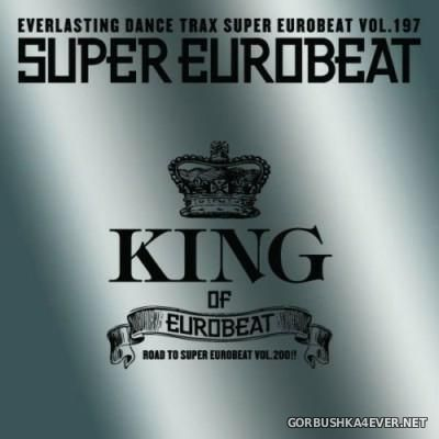 Super Eurobeat Vol 197 [2009] King of Eurobeat