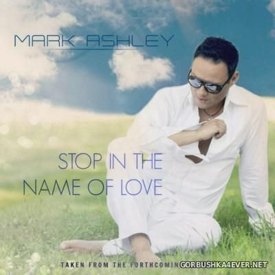 Mark Ashley - Stop In The Name Of Love [2015]
