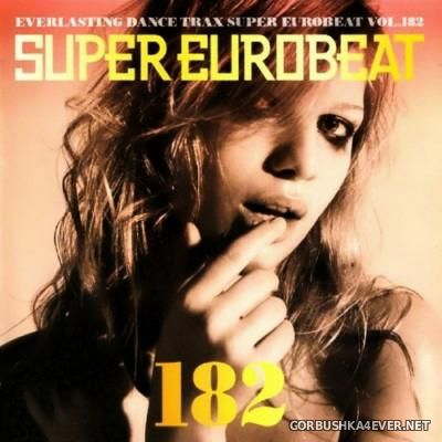 Super Eurobeat Vol 182 [2007] / 2xCD