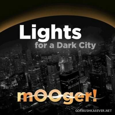 mOOger! - Lights For A Dark City [2015]