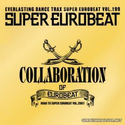 Super Eurobeat Vol 199 [2009] Collaboration of Eurobeat