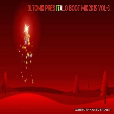 DJ Tomix - Italo Boot Mix 2015.3