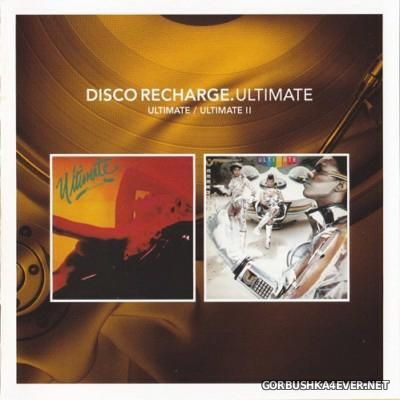 [Disco Recharge] Ultimate - Ultimate & Ultimate II [2012]