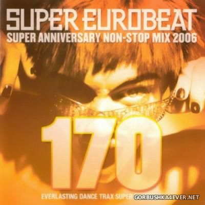 Super Eurobeat Vol 170 [2006] 2xCD Super Anniversary Non-Stop Mix 2006