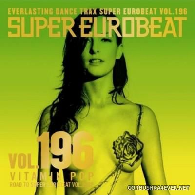 Super Eurobeat Vol 196 [2009] Vitamin Pop