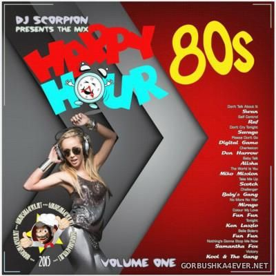 DJ Scorpion - Happy Hour 80s Mix vol 01 [2015]