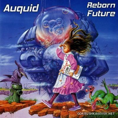 Auquid - Reborn Future [2015]