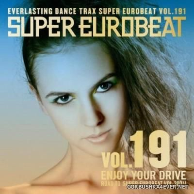 Super Eurobeat Vol 191 [2008] Enjoy Your Drive