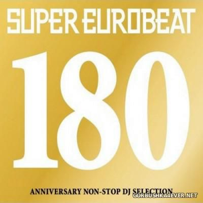 Super Eurobeat Vol 180 [2007] / 2xCD / Anniversary Non-Stop DJ Selection