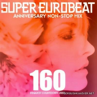 Super Eurobeat Vol 160 [2005] / 2xCD / / Request Countdown 2005 Anniversary Non-Stop Mix