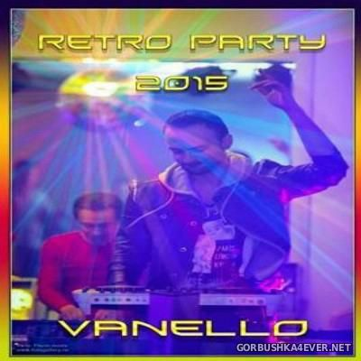 Vanello - Mix at Retro Party 2015