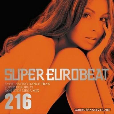 Super Eurobeat Vol 216 [2011] Non-Stop Mega Mix