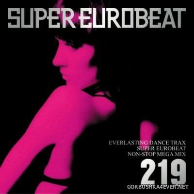 Super Eurobeat Vol 219 [2011] Non-Stop Mega Mix