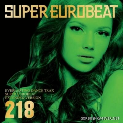 Super Eurobeat Vol 218 [2011] Extended Version