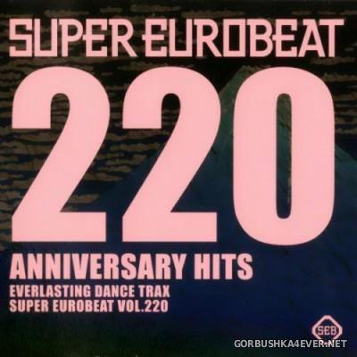Super Eurobeat Vol 220 [2011] / 2xCD / Anniversary Hits