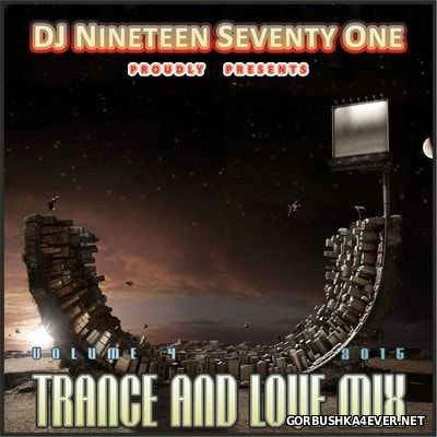 DJ Nineteen Seventy One - Trance & Love Mix vol 4 [2015] / 2xCD