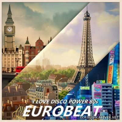 I Love Disco Power 80's - Eurobeat [2015] Mixed by DnVlatce