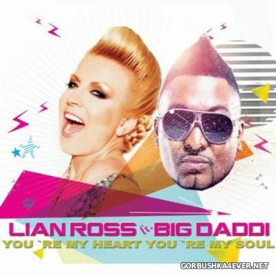 Lian Ross feat Big Daddi - You're My Heart, You're My Soul [2015]