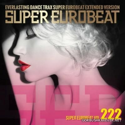Super Eurobeat Vol 222 [2013] Extended Version