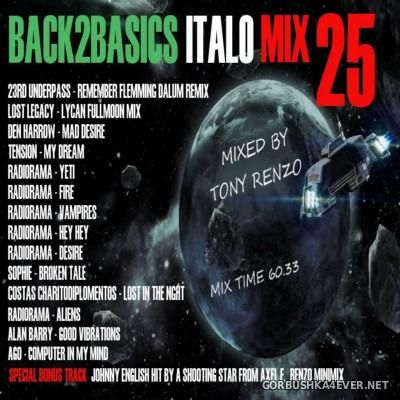 Back2Basics Italo Mix vol 25 [2015] by Tony Renzo
