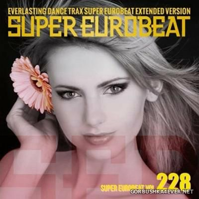 Super Eurobeat Vol 228 [2014] Extended Version