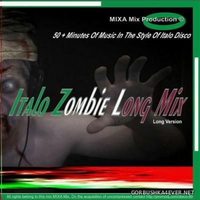 Mixa Mix - Italo Zombie Long Mix [2015]