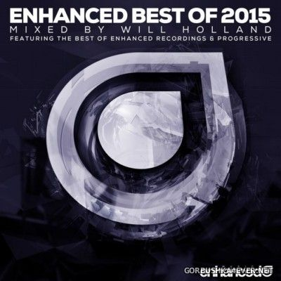 VA - Enhanced - Best Of 2015 [2015] Mixed By Will Holland