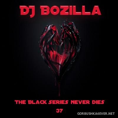 DJ Bozilla - The Black Series 37 [2015]
