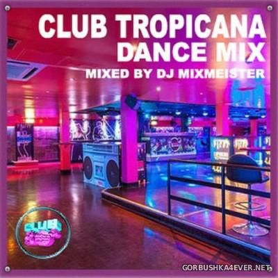 DJ Mixmeister - Club Tropicana Dance Mix [2014]