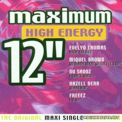 Maximum 12'' (The Original Maxi Single Collection) High Energy [2000]