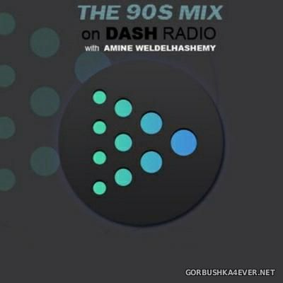 DJ Amine Weldelhashemy - Dash Radio The 90s Mix [2015]
