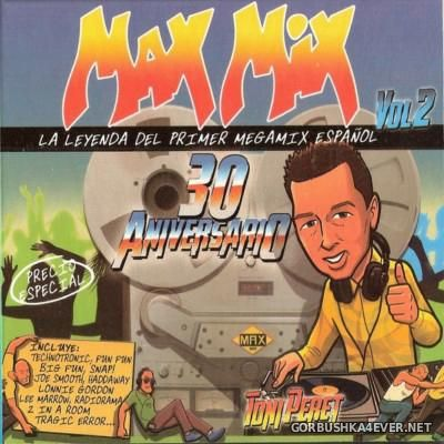 Max Mix 30 Aniversario vol 2 - La Leyenda Del Primer Megamix Español [2015] / 3xCD