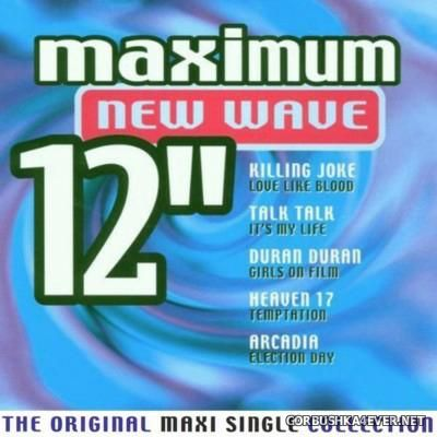 Maximum 12'' (The Original Maxi Single Collection) New Wave [2000]