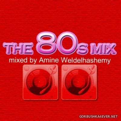 DJ Amine Weldelhashemy - The 80's Mix [2015]